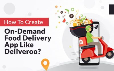 How To Create On Demand Food Delivery App Like Deliveroo