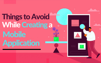 Things to avoid while creating a mobile application