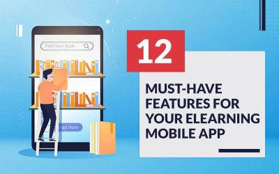 12 Must Have Features for Your eLearning Mobile App