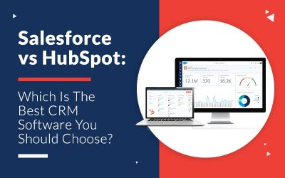 Salesforce vs HubSpot Which Is The Best CRM Software You Should Choose
