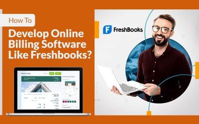 How To Develop Online Billing Software Like Freshbooks
