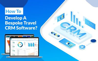 How To Develop A Bespoke Travel CRM Software