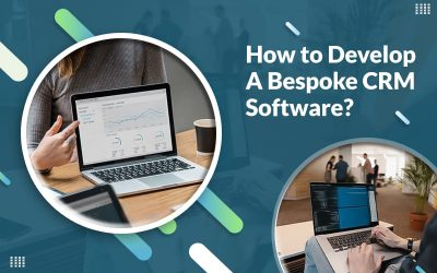 How to Develop A Bespoke CRM Software