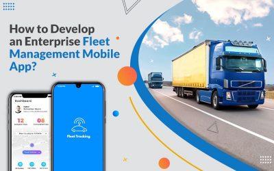 How to Develop an Enterprise Fleet Management Mobile App