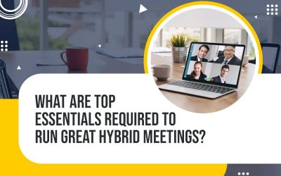 What are Top Essentials Required to Run Great Hybrid Meetings